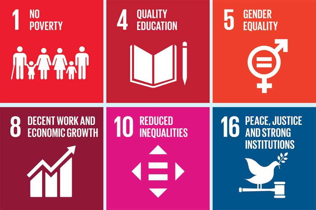 1. No poverty 4. Quality education 5. Gender equality 8. Decent work and economic growth 10. Reduced inequalities 16. Peace, justice and strong institutions